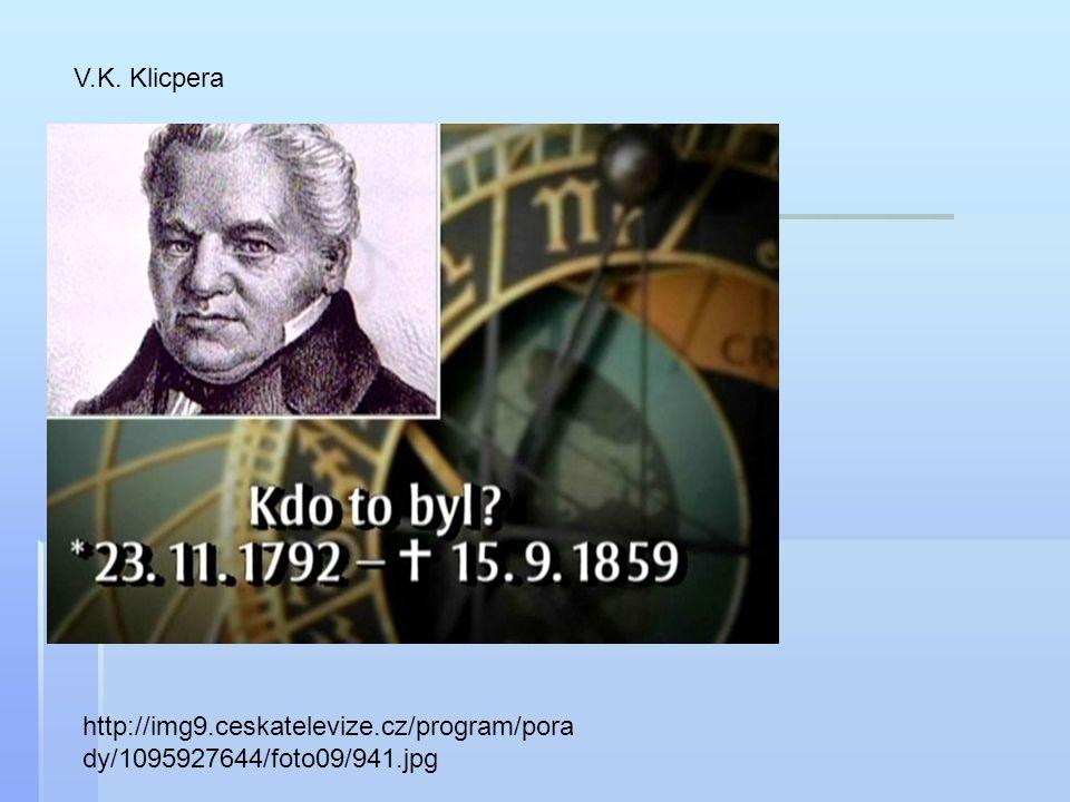 http://img9.ceskatelevize.cz/program/pora dy/1095927644/foto09/941.jpg V.K. Klicpera