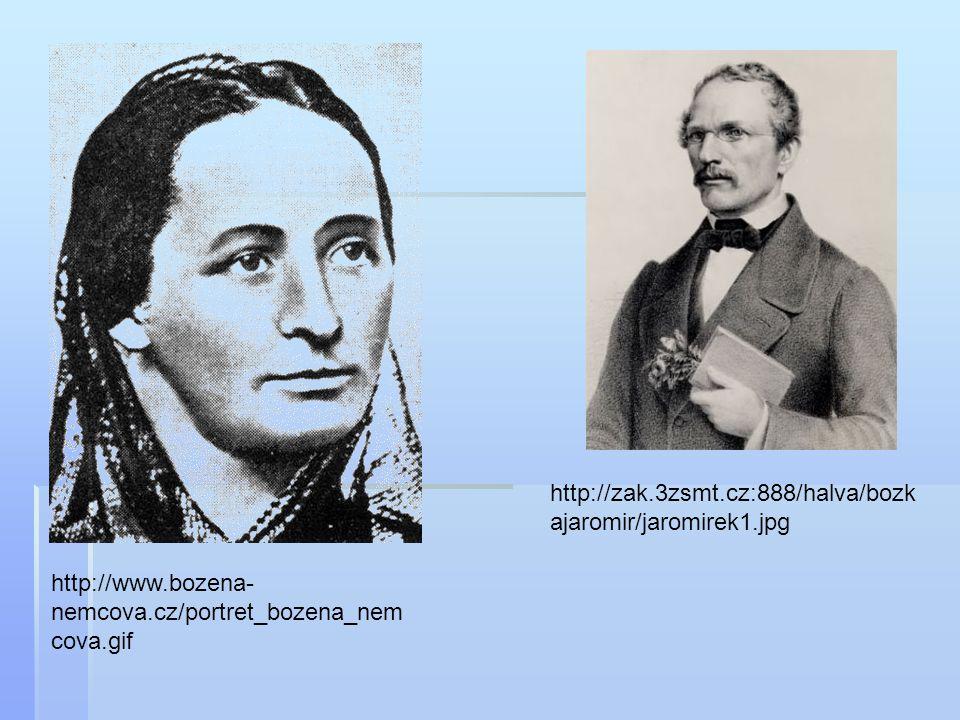 http://www.bozena- nemcova.cz/portret_bozena_nem cova.gif http://zak.3zsmt.cz:888/halva/bozk ajaromir/jaromirek1.jpg