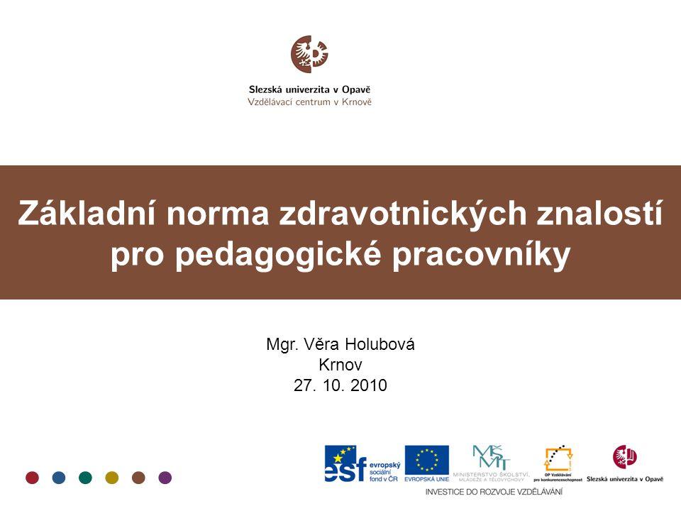 Základní norma zdravotnických znalostí pro pedagogické pracovníky Rozvoj e-learningu v oblasti vzdělávání pedagogů v Moravskoslezském kraji CZ.1.07/1.3.05/11.0008 Vyhovovalo Vám časové rozložení kurzu a způsob studia.