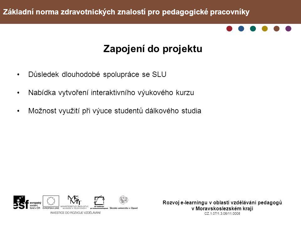 Základní norma zdravotnických znalostí pro pedagogické pracovníky Rozvoj e-learningu v oblasti vzdělávání pedagogů v Moravskoslezském kraji CZ.1.07/1.3.05/11.0008 Přínosy kurzu Pro účastníky kurzu Seznámení se s novými doporučenými postupy Výměna zkušeností Možnost vyzkoušení si praktických postupů první pomoci Informace o nových učebních pomůckách a literatuře Pro lektora Možnost vyzkoušení jiné výukové metody