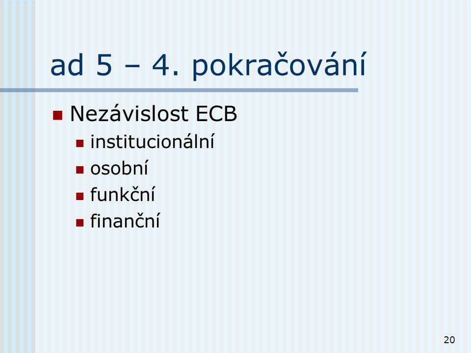 20 ad 5 – 4. pokračování Nezávislost ECB institucionální osobní funkční finanční