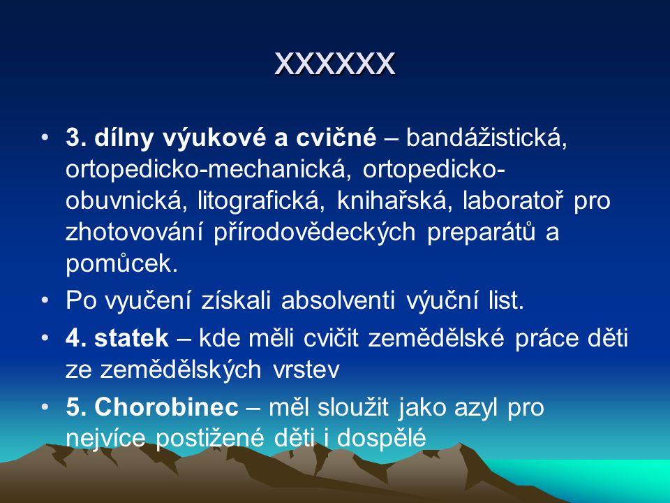 xxxxxx 3. dílny výukové a cvičné – bandážistická, ortopedicko-mechanická, ortopedicko- obuvnická, litografická, knihařská, laboratoř pro zhotovování p
