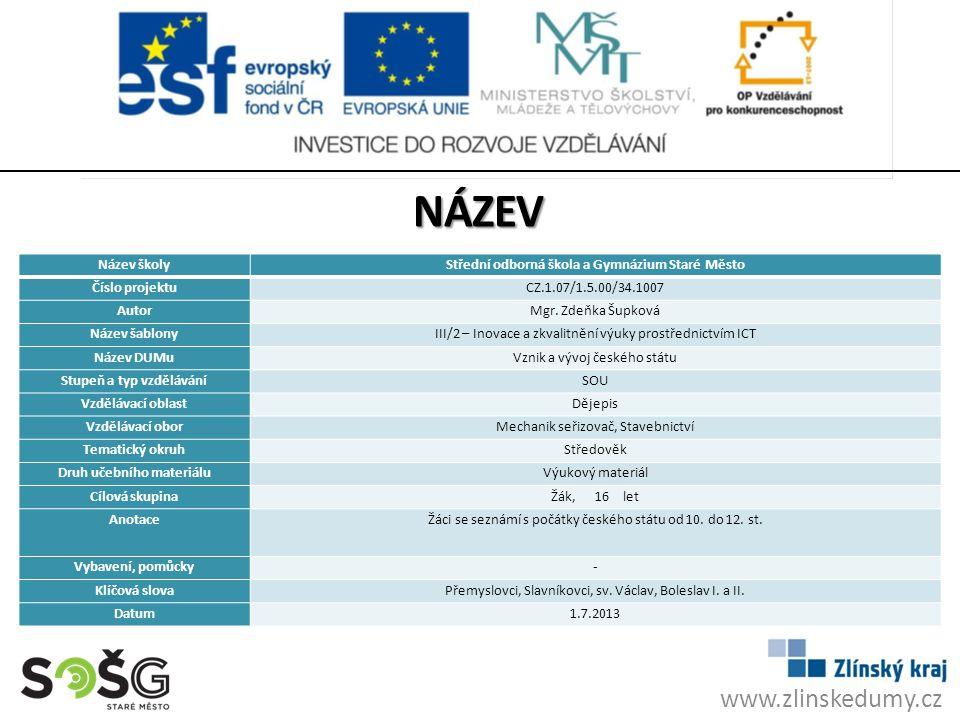 www.zlinskedumy.cz Název školyStřední odborná škola a Gymnázium Staré Město Číslo projektuCZ.1.07/1.5.00/34.1007 AutorMgr.