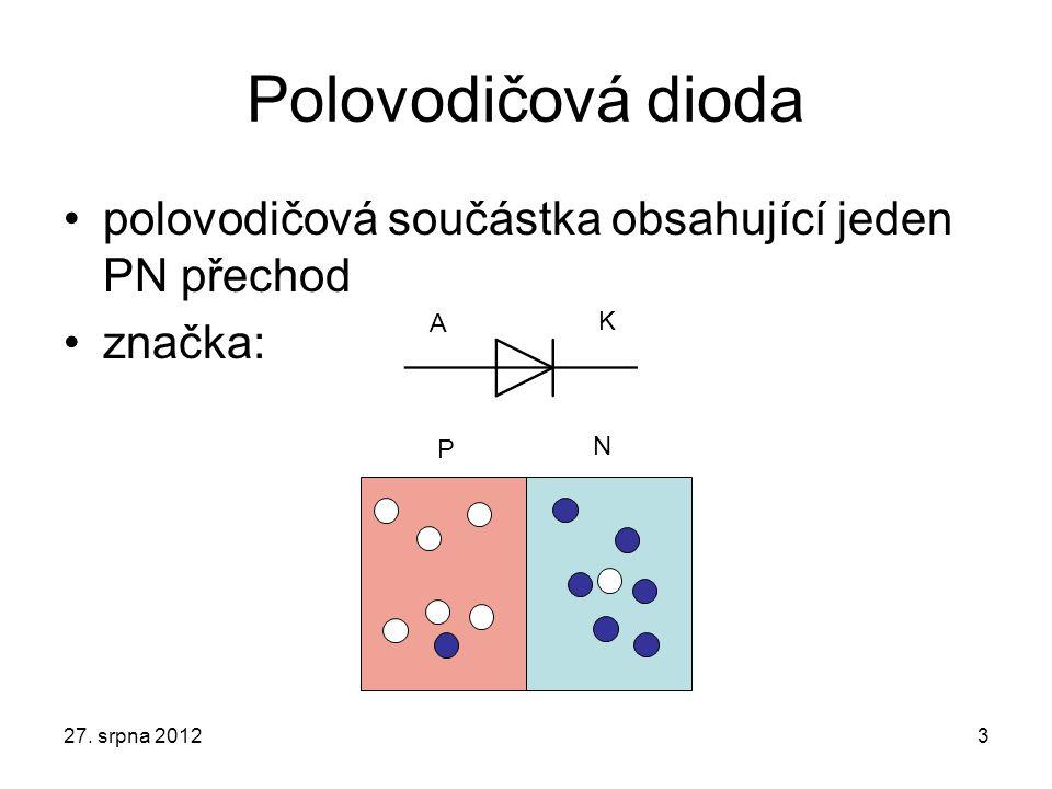 Polovodičová dioda polovodičová součástka obsahující jeden PN přechod značka: 27. srpna 20123 P N A K