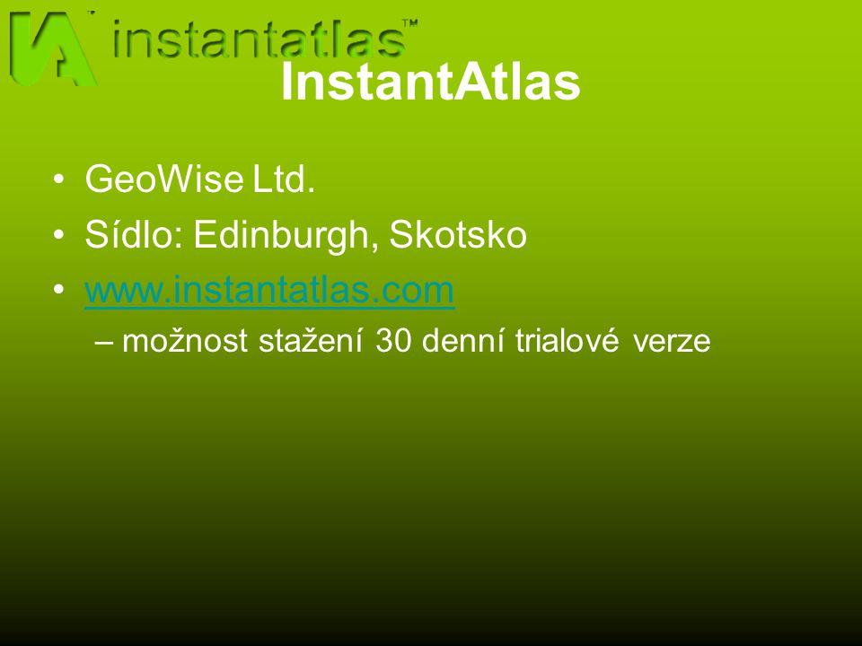 InstantAtlas GeoWise Ltd. Sídlo: Edinburgh, Skotsko www.instantatlas.com –možnost stažení 30 denní trialové verze