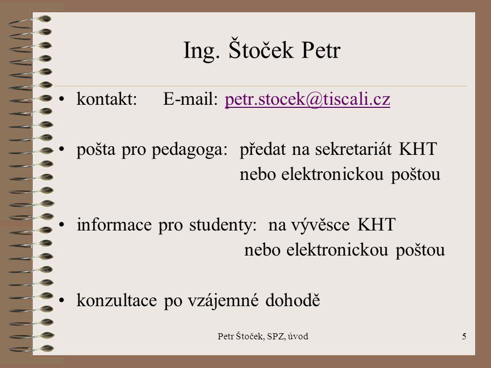 Petr Štoček, SPZ, úvod6 Osoby spolupracující na předmětu: Ing.