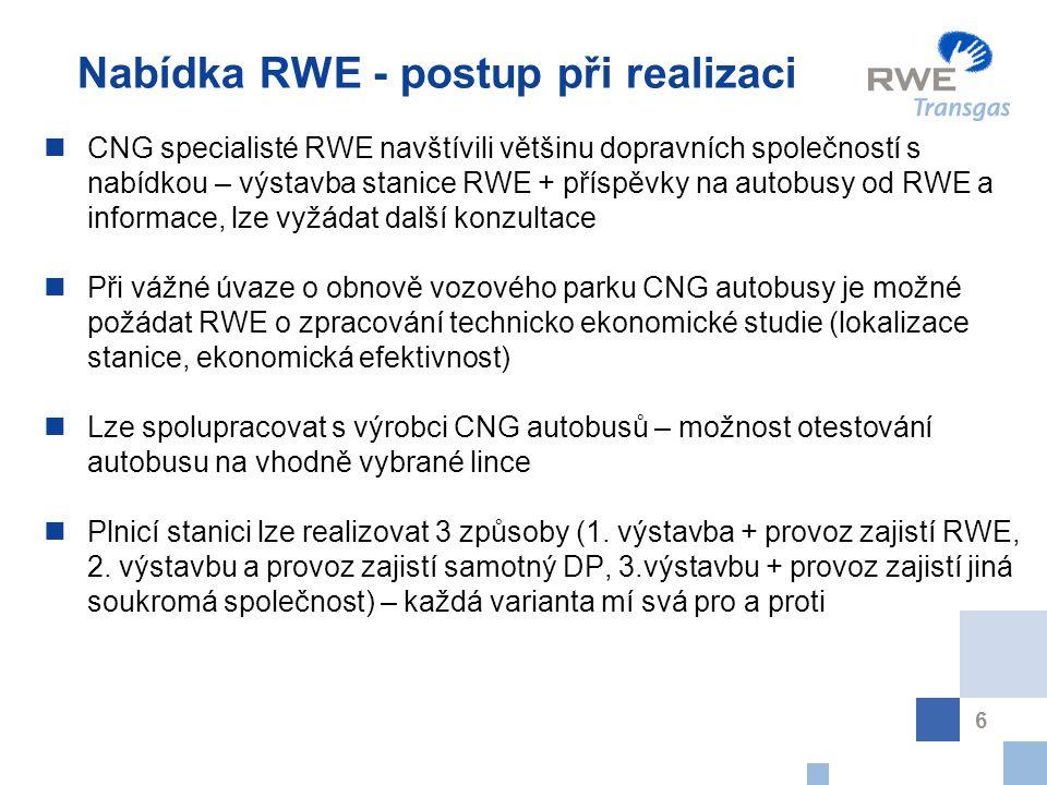 6 Nabídka RWE - postup při realizaci CNG specialisté RWE navštívili většinu dopravních společností s nabídkou – výstavba stanice RWE + příspěvky na autobusy od RWE a informace, lze vyžádat další konzultace Při vážné úvaze o obnově vozového parku CNG autobusy je možné požádat RWE o zpracování technicko ekonomické studie (lokalizace stanice, ekonomická efektivnost) Lze spolupracovat s výrobci CNG autobusů – možnost otestování autobusu na vhodně vybrané lince Plnicí stanici lze realizovat 3 způsoby (1.