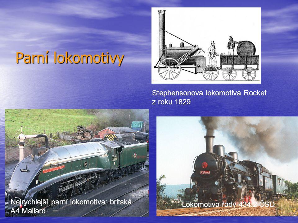 Parní lokomotivy Lokomotiva řady 434.2 ČSD Stephensonova lokomotiva Rocket z roku 1829 Nejrychlejší parní lokomotiva: britská A4 Mallard