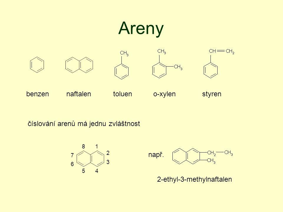 Areny benzennaftalentolueno-xylenstyren číslování arenů má jednu zvláštnost 1 2 3 45 6 7 8 např.