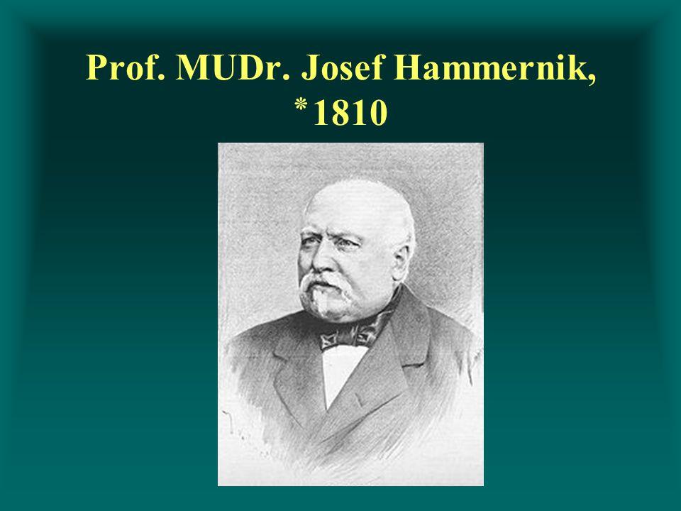 Prof. MUDr. Josef Hammernik, ٭ 1810