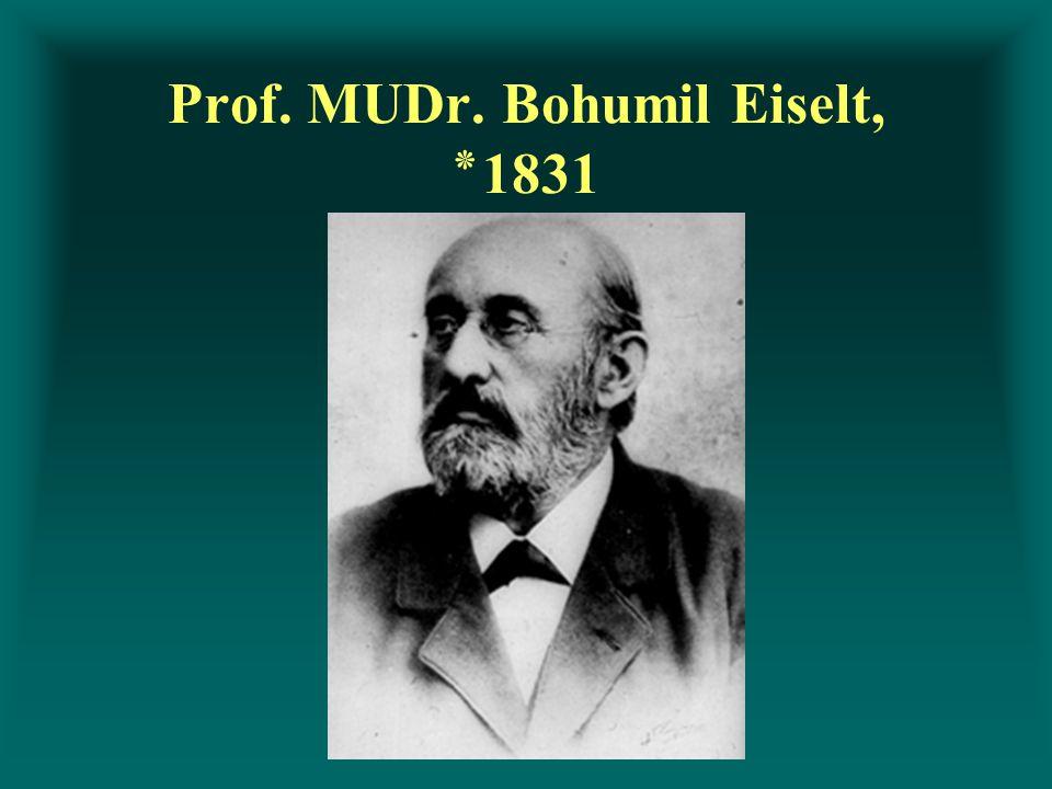 Prof. MUDr. Bohumil Eiselt, ٭ 1831