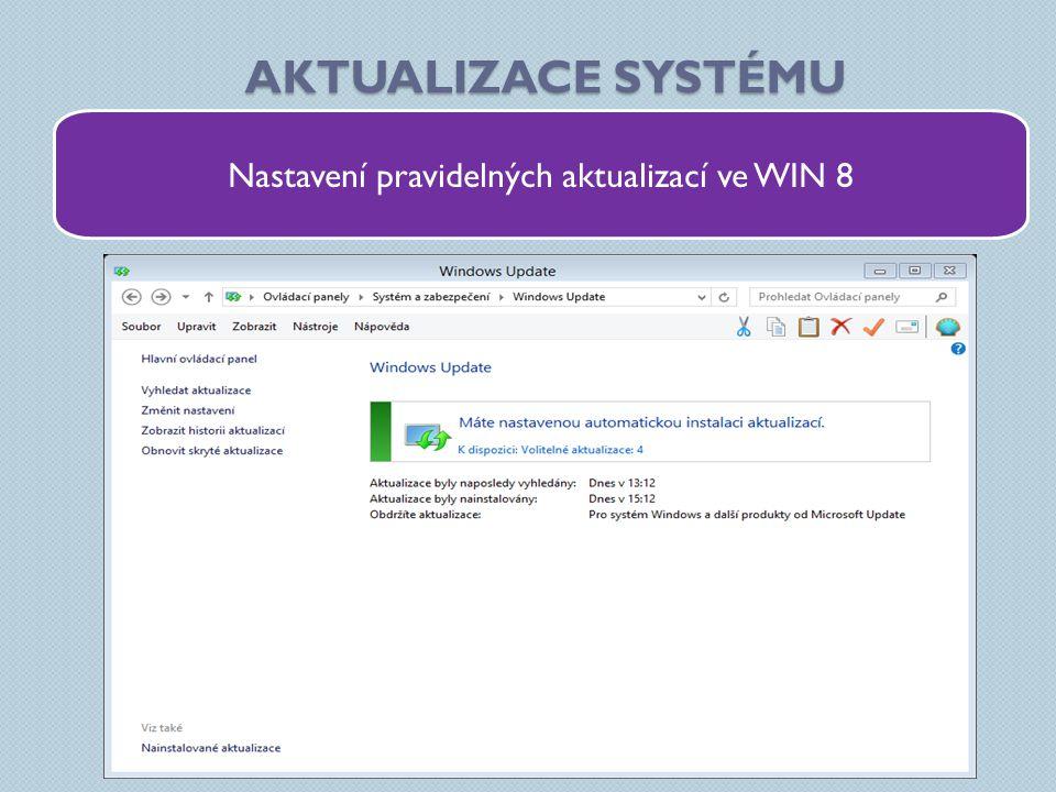 AKTUALIZACE SYSTÉMU Nastavení pravidelných aktualizací ve WIN 8