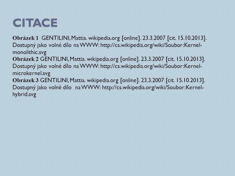 CITACE Obrázek 1 GENTILINI, Mattia. wikipedia.org [online]. 23.3.2007 [cit. 15.10.2013]. Dostupný jako volné dílo na WWW: http://cs.wikipedia.org/wiki