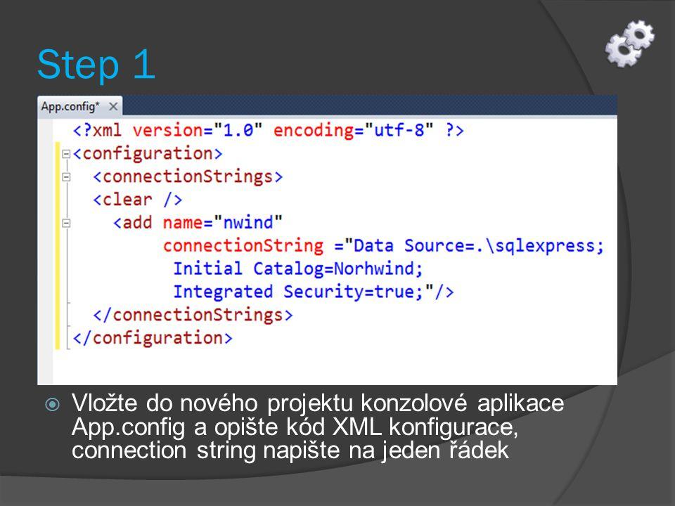 Step 1  Vložte do nového projektu konzolové aplikace App.config a opište kód XML konfigurace, connection string napište na jeden řádek
