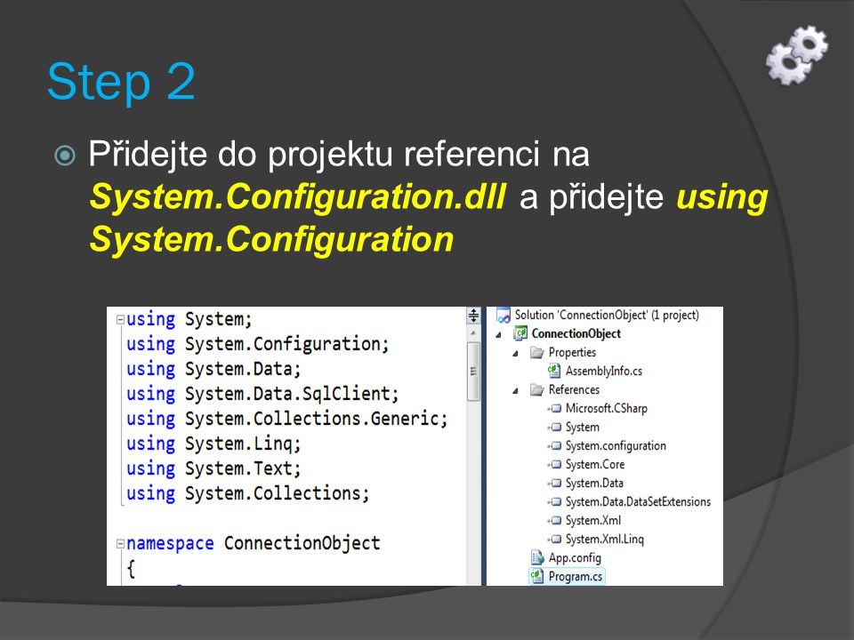 Step 2  Přidejte do projektu referenci na System.Configuration.dll a přidejte using System.Configuration