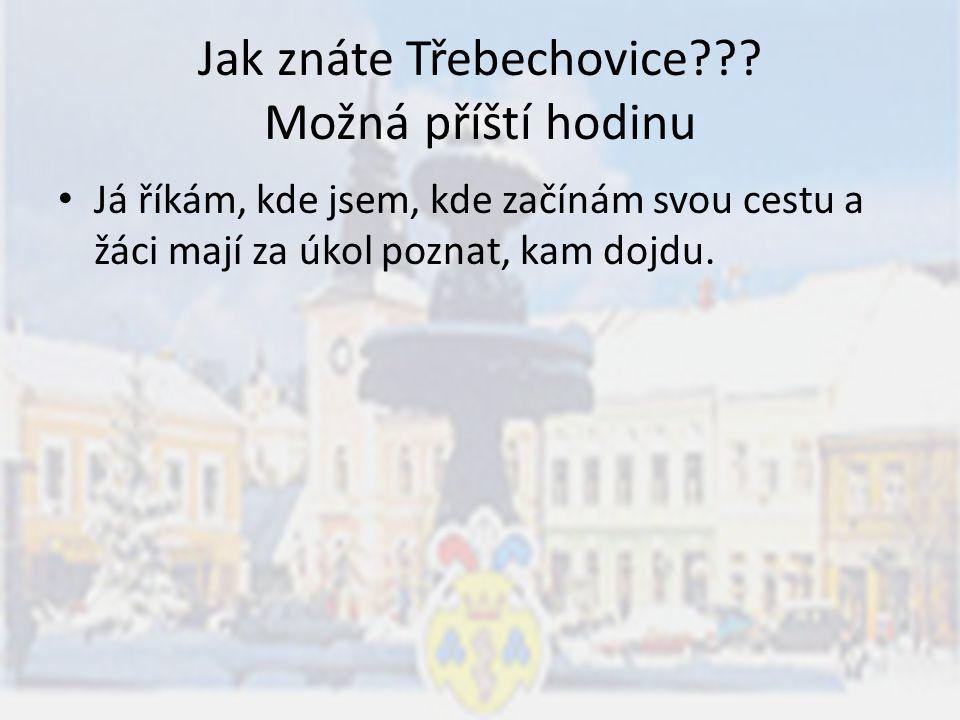 Jak znáte Třebechovice??.