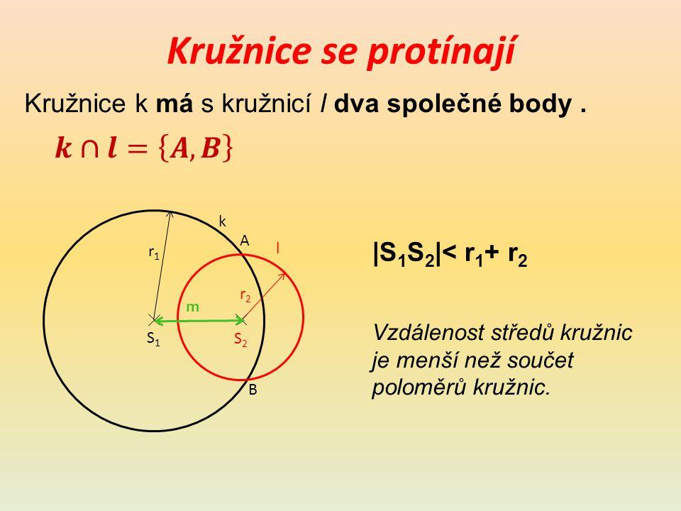 Kružnice leží vně sebe Kružnice k má s kružnicí l jeden společný bod – vnější bod dotyku.