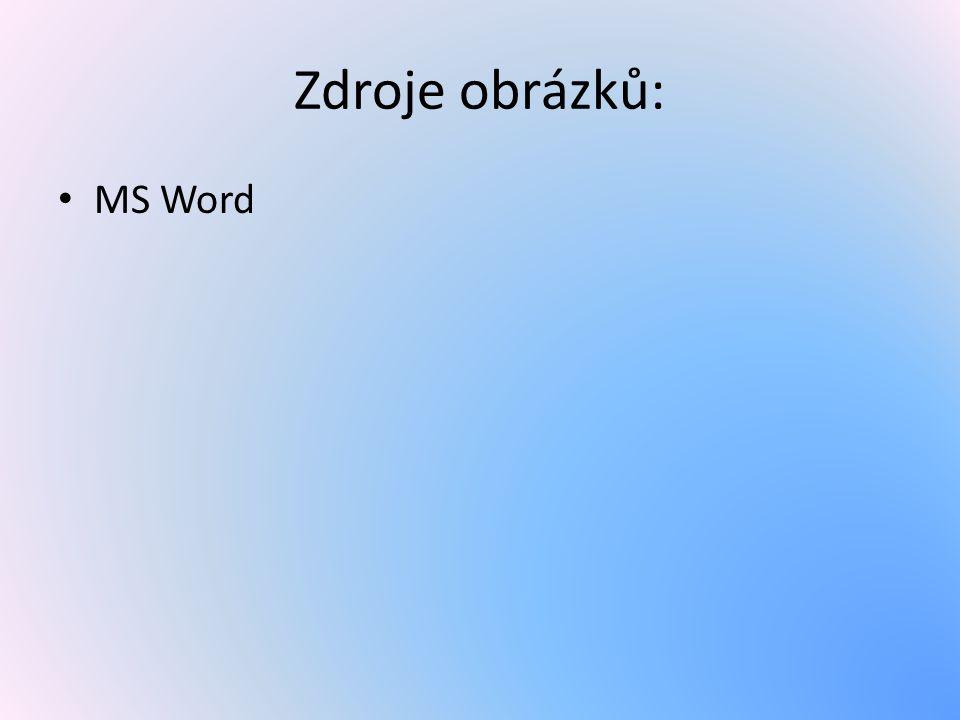 Zdroje obrázků: MS Word