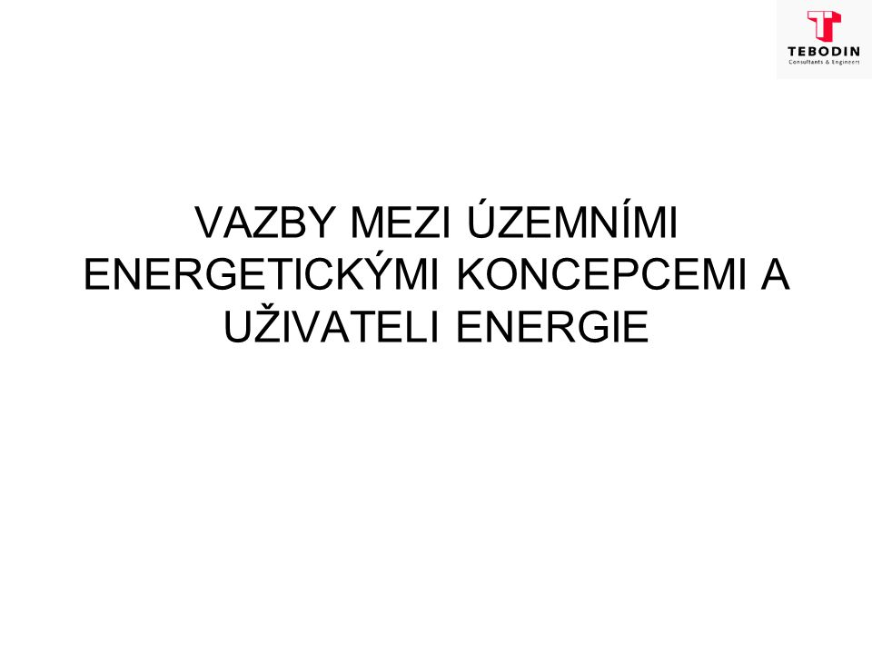 VAZBY MEZI ÚZEMNÍMI ENERGETICKÝMI KONCEPCEMI A UŽIVATELI ENERGIE
