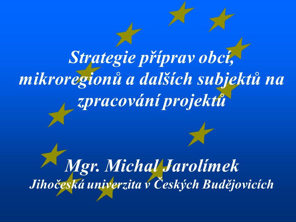 Strategie příprav obcí, mikroregionů a dalších subjektů na zpracování projektů Mgr.