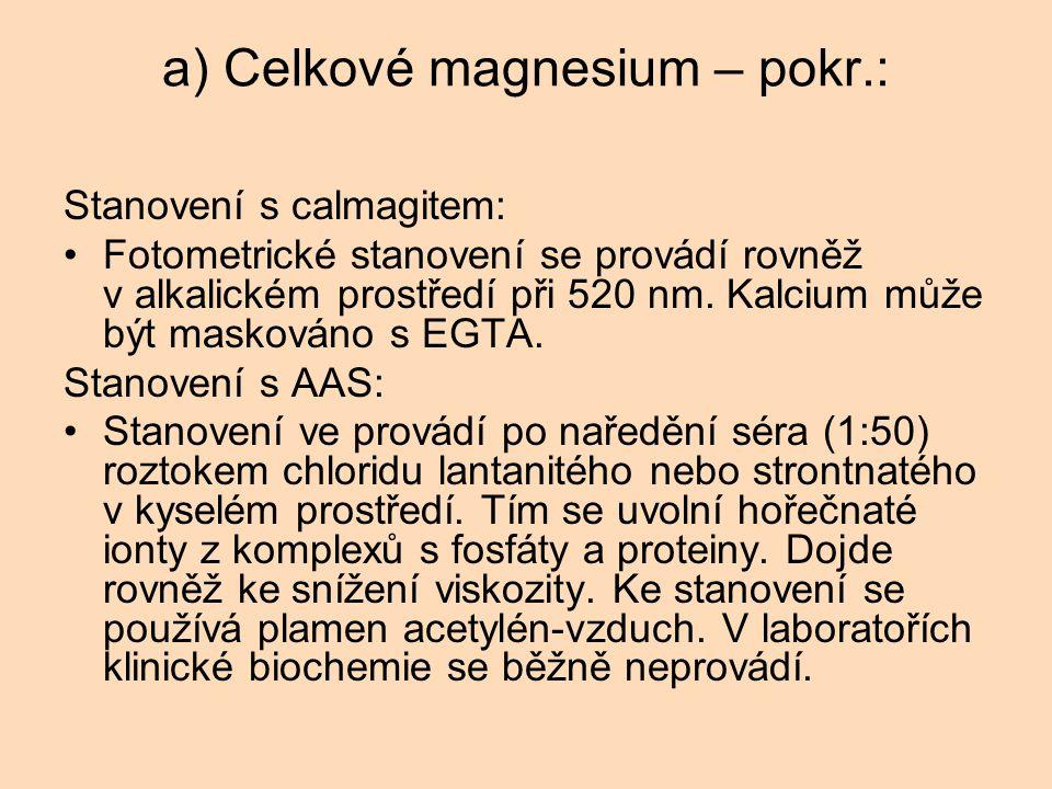 a) Celkové magnesium – pokr.: Stanovení s calmagitem: Fotometrické stanovení se provádí rovněž v alkalickém prostředí při 520 nm.