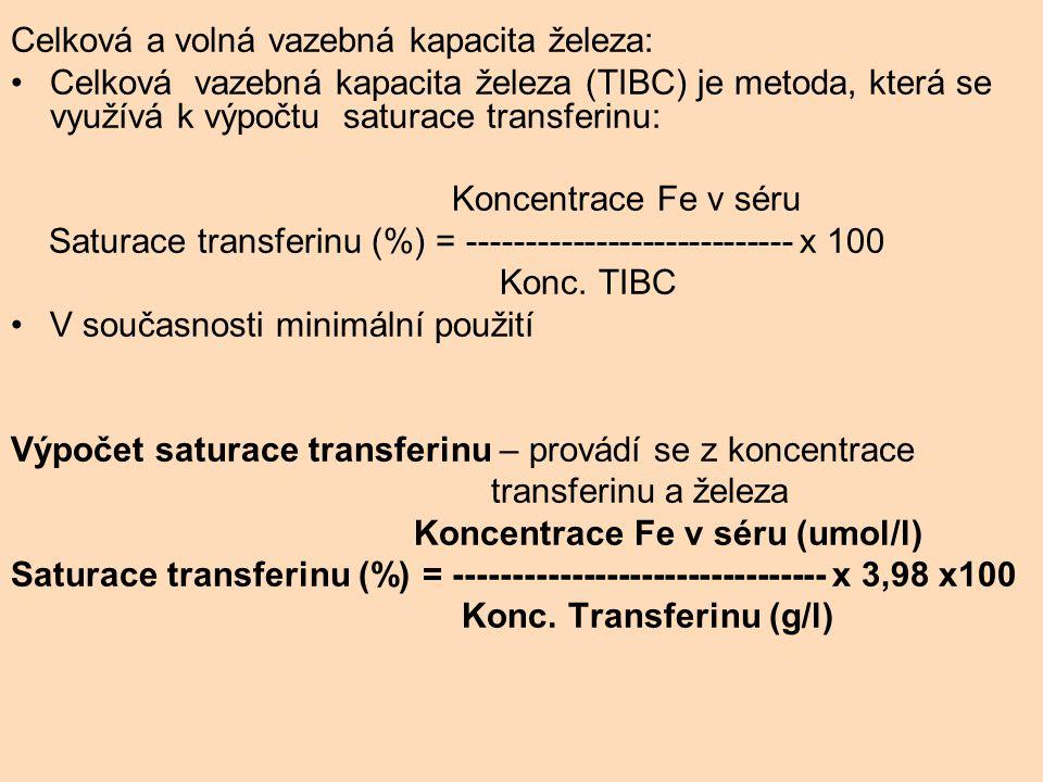 Celková a volná vazebná kapacita železa: Celková vazebná kapacita železa (TIBC) je metoda, která se využívá k výpočtu saturace transferinu: Koncentrace Fe v séru Saturace transferinu (%) = ---------------------------- x 100 Konc.