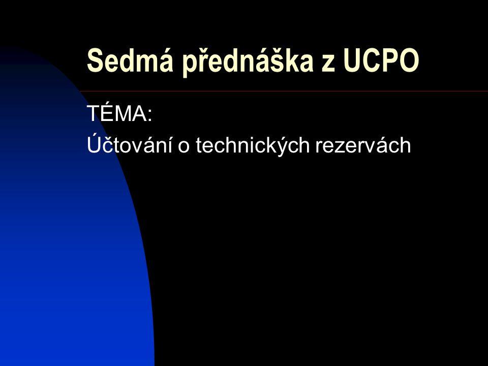 Technické rezervy Na účtech účtové skupiny 4x – Technické rezervy účtuje pojišťovna o technických rezervách podle zvláštních předpisů o pojišťovnictví (zákon č.