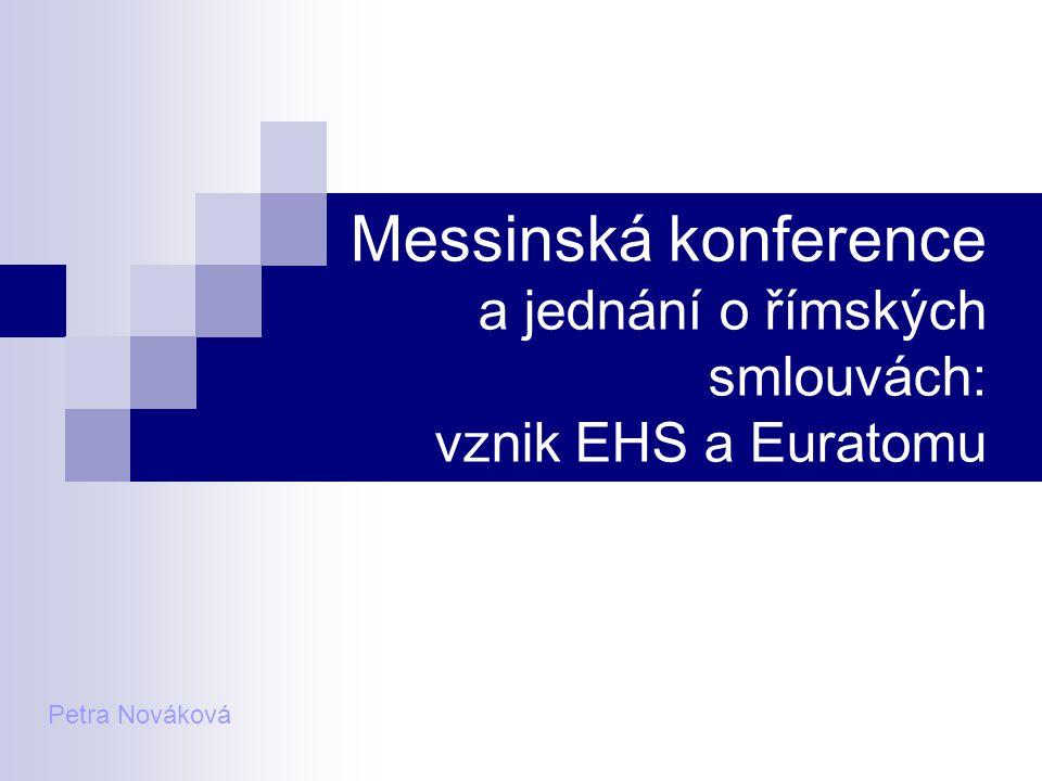 Messinská konference a jednání o římských smlouvách: vznik EHS a Euratomu Petra Nováková