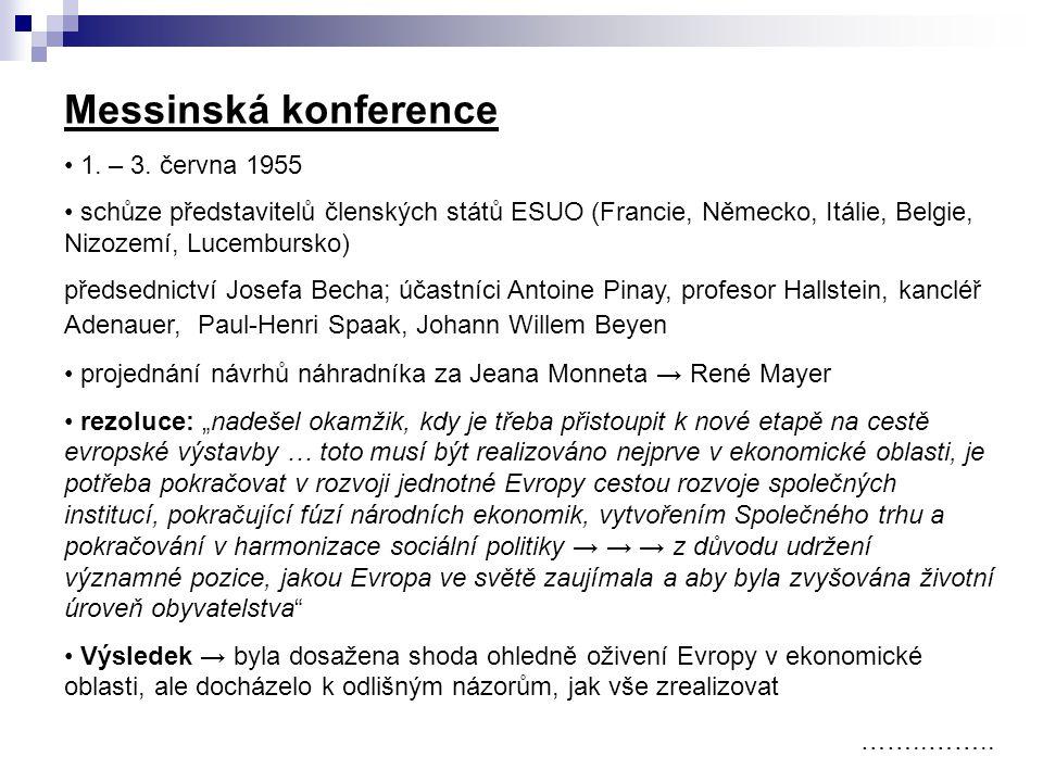Messinská konference 1. – 3. června 1955 schůze představitelů členských států ESUO (Francie, Německo, Itálie, Belgie, Nizozemí, Lucembursko) předsedni