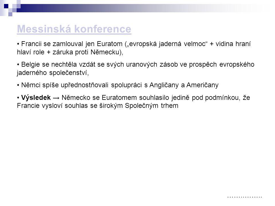 Messinská konference Monettův výbor pro spojené státy evropské (byl zklamaný neúspěchem EOS).