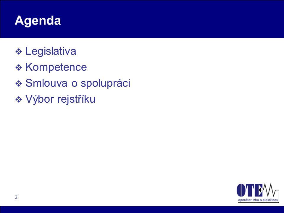 2 Agenda  Legislativa  Kompetence  Smlouva o spolupráci  Výbor rejstříku