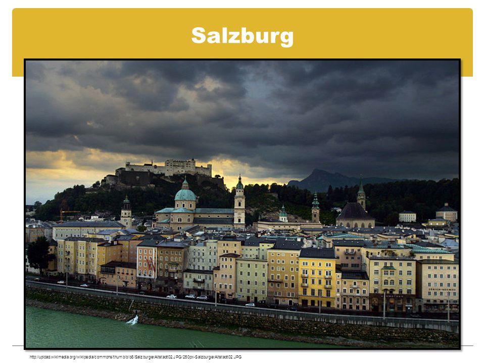 Salzburg http://upload.wikimedia.org/wikipedia/commons/thumb/b/b8/SalzburgerAltstadt02.JPG/250px-SalzburgerAltstadt02.JPG