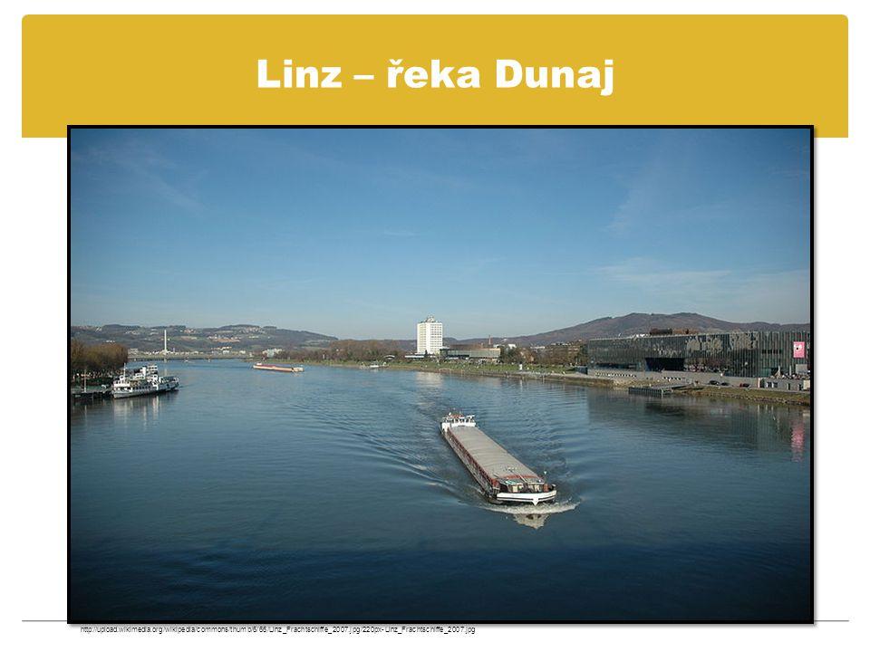 Linz – řeka Dunaj http://upload.wikimedia.org/wikipedia/commons/thumb/6/66/Linz_Frachtschiffe_2007.jpg/220px-Linz_Frachtschiffe_2007.jpg