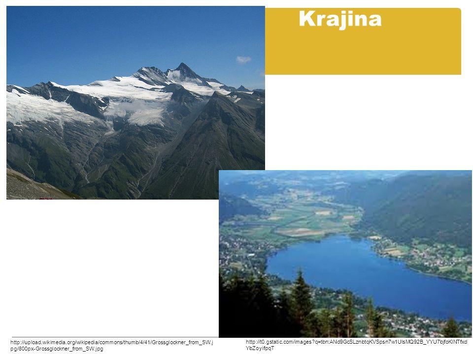 Krajina http://upload.wikimedia.org/wikipedia/commons/thumb/4/41/Grossglockner_from_SW.j pg/800px-Grossglockner_from_SW.jpg http://t0.gstatic.com/imag