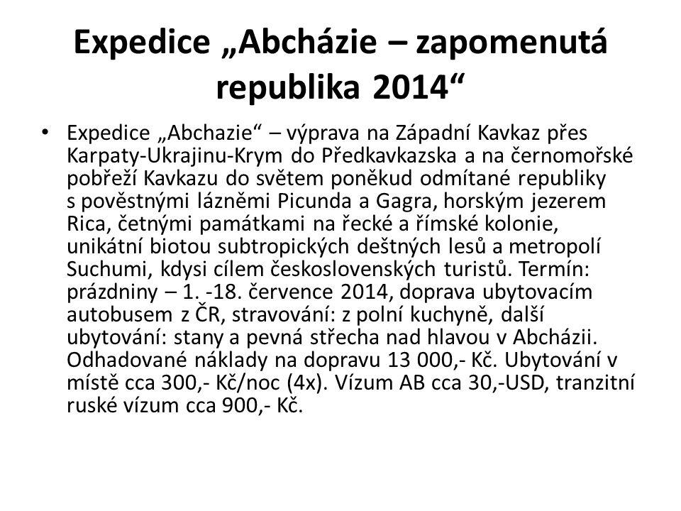 """Expedice """"Abcházie – zapomenutá republika 2014"""" Expedice """"Abchazie"""" – výprava na Západní Kavkaz přes Karpaty-Ukrajinu-Krym do Předkavkazska a na černo"""