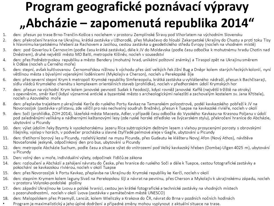 """Program geografické poznávací výpravy """"Abcházie – zapomenutá republika 2014"""" 1.den: přesun po trase Brno-Trenčín-Košice s noclehem v prostoru Zemplíns"""