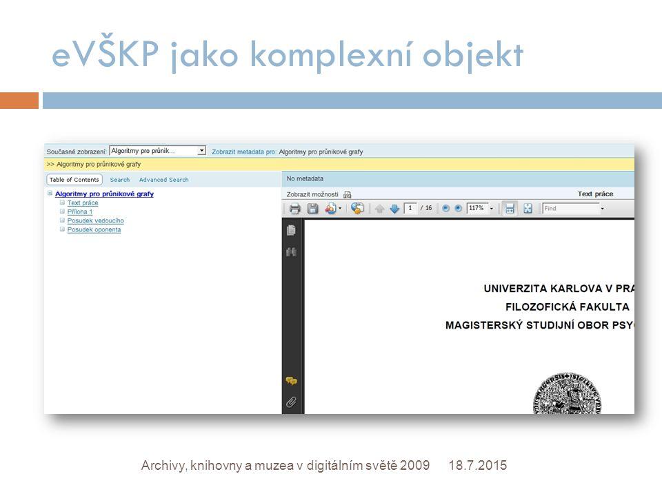 eVŠKP jako komplexní objekt 18.7.2015Archivy, knihovny a muzea v digitálním světě 2009
