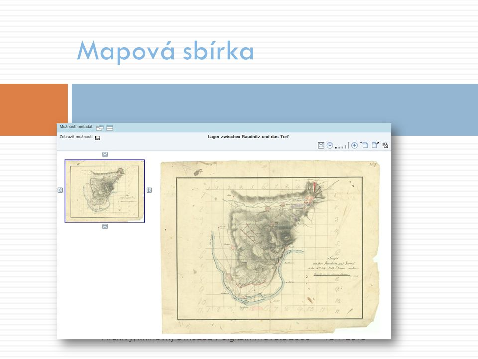 Mapová sbírka 18.7.2015Archivy, knihovny a muzea v digitálním světě 2009
