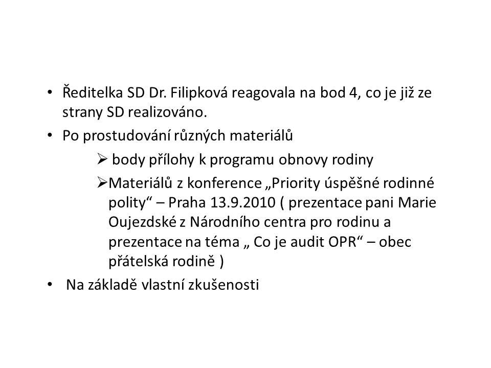 Ředitelka SD Dr. Filipková reagovala na bod 4, co je již ze strany SD realizováno. Po prostudování různých materiálů  body přílohy k programu obnovy