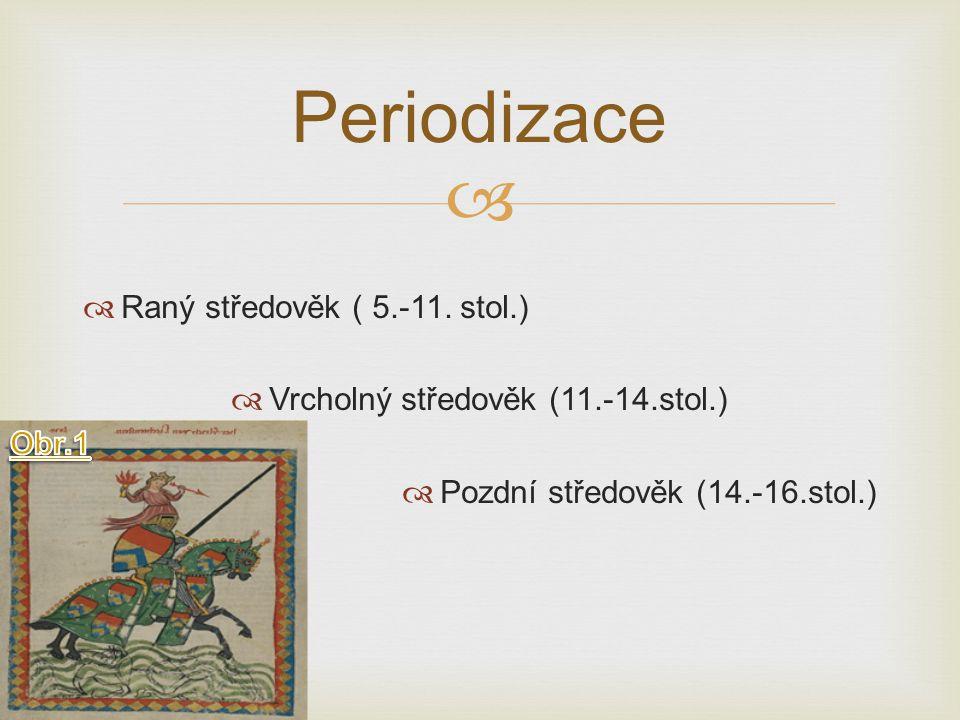   Raný středověk ( 5.-11.