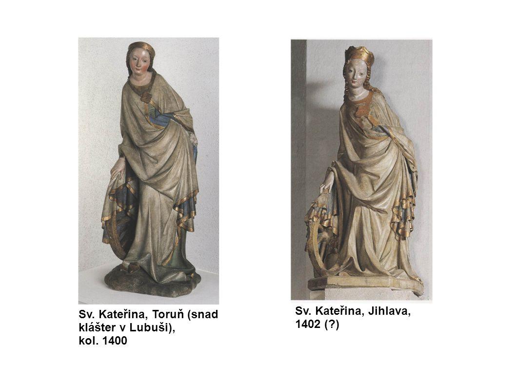 Sv. Kateřina, Jihlava, 1402 (?) Sv. Kateřina, Toruň (snad klášter v Lubuši), kol. 1400