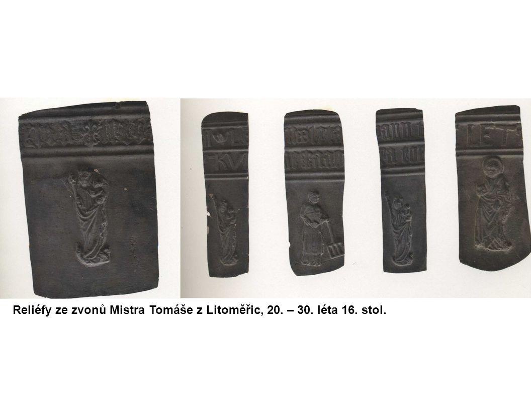 Reliéfy ze zvonů Mistra Tomáše z Litoměřic, 20. – 30. léta 16. stol.