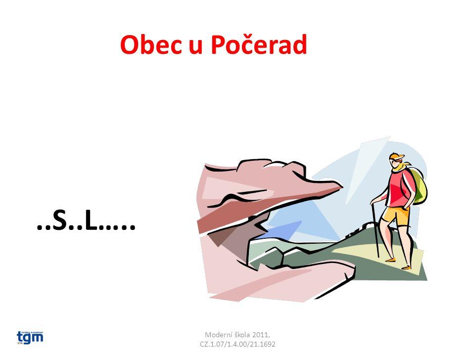 Moderní škola 2011, CZ.1.07/1.4.00/21.1692 Obec u Počerad..S..L….. Postoloprty