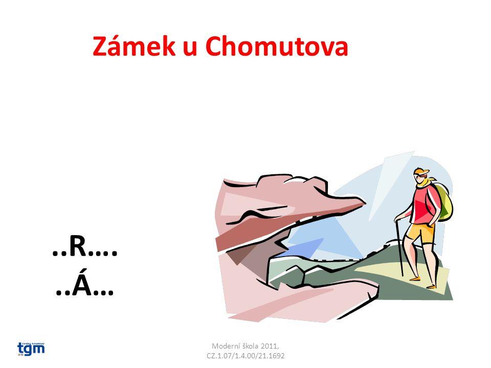 Moderní škola 2011, CZ.1.07/1.4.00/21.1692 Zámek u Chomutova..R…...Á… Červený Hrádek