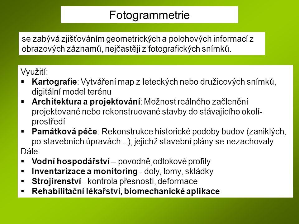 Fotogrammetrie se zabývá zjišťováním geometrických a polohových informací z obrazových záznamů, nejčastěji z fotografických snímků. Využití:  Kartogr