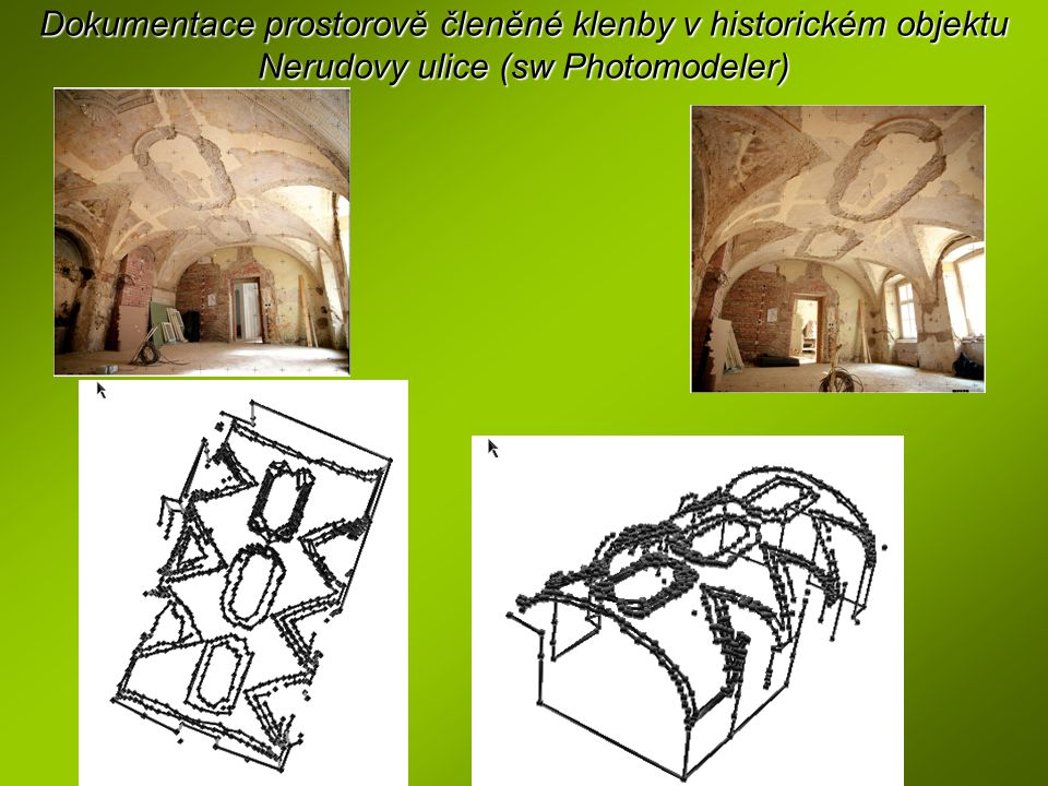 Dokumentace prostorově členěné klenby v historickém objektu Nerudovy ulice (sw Photomodeler)