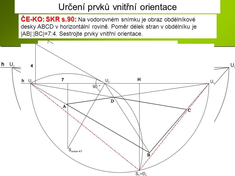 ČE-KO: SKR s.90: ČE-KO: SKR s.90: Na vodorovném snímku je obraz obdélníkové desky ABCD v horizontální rovině. Poměr délek stran v obdélníku je |AB|:|B