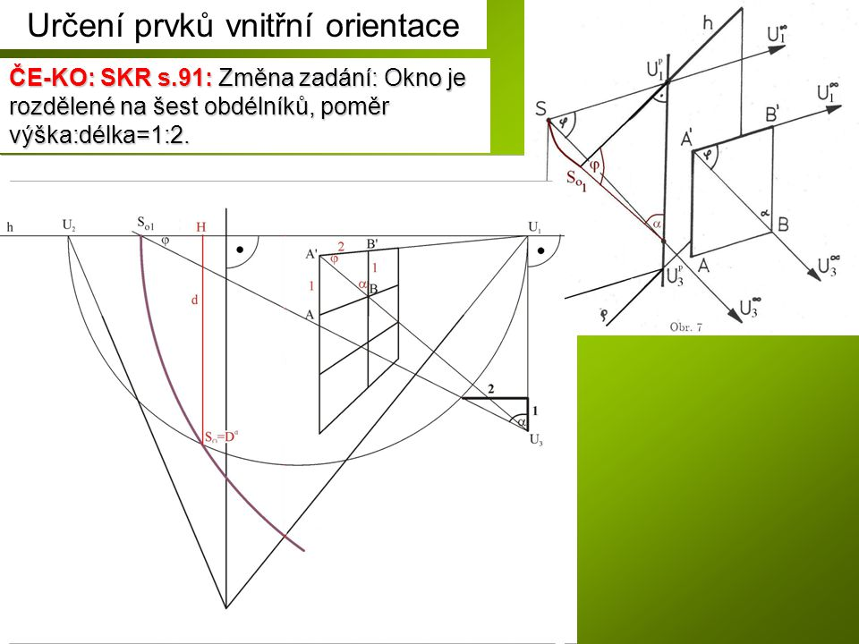 ČE-KO: SKR s.91: Změna zadání: Okno je rozdělené na šest obdélníků, poměr výška:délka=1:2. Určení prvků vnitřní orientace