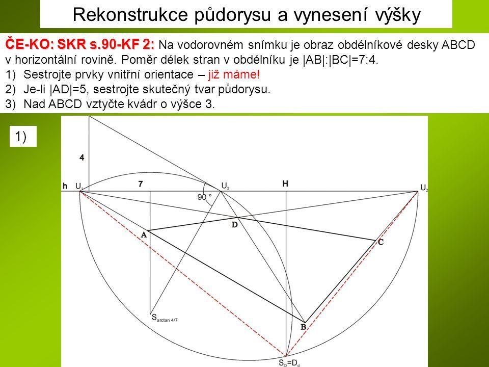 Rekonstrukce půdorysu a vynesení výšky ČE-KO: SKR s.90-KF 2: ČE-KO: SKR s.90-KF 2: Na vodorovném snímku je obraz obdélníkové desky ABCD v horizontální