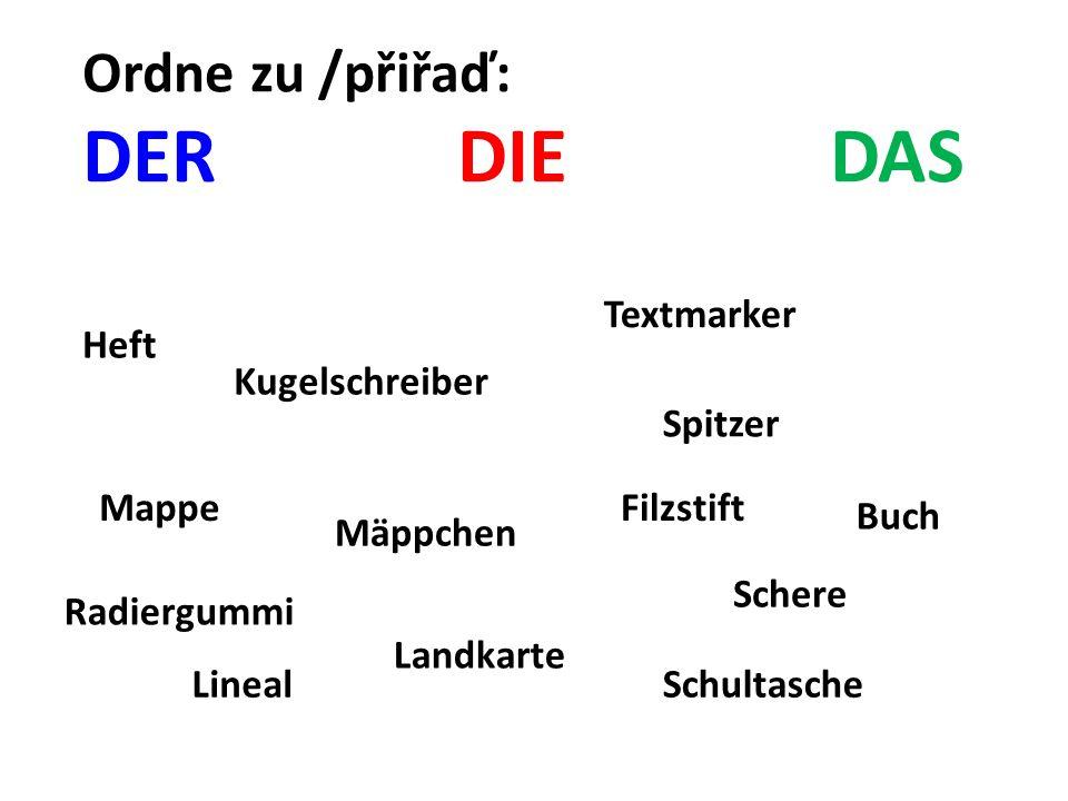 Ordne zu /přiřaď: DER DIEDAS Mäppchen Spitzer Schultasche Kugelschreiber Lineal Schere Mappe Textmarker Heft Landkarte Buch Filzstift Radiergummi